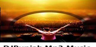 DJPunjab 2021: Download Free Latest MP3 Songs