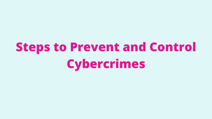 Cybercrimes and Steps to Prevent and Control